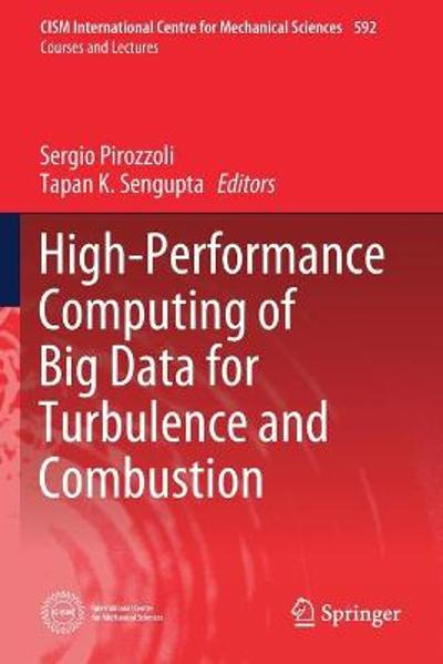High-Performance Computing of Big Data for Turbulence and Combustion - Sergio Pirozzoli