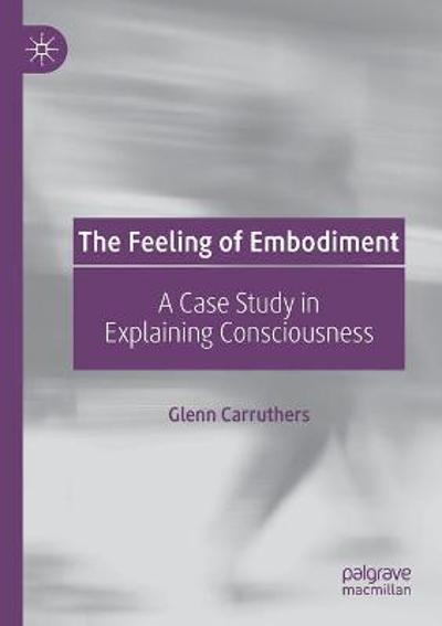 The Feeling of Embodiment - Glenn Carruthers