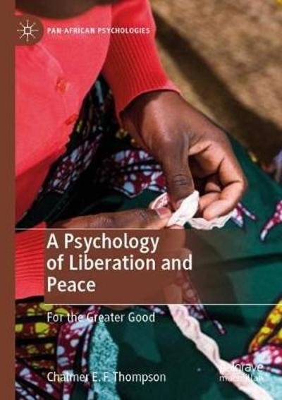 A Psychology of Liberation and Peace - Chalmer E. F. Thompson