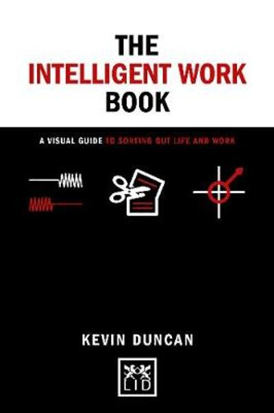 The The Intelligent Work Book - Kevin Duncan