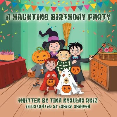 A Haunting Birthday Party - Tina Nykulak Ruiz