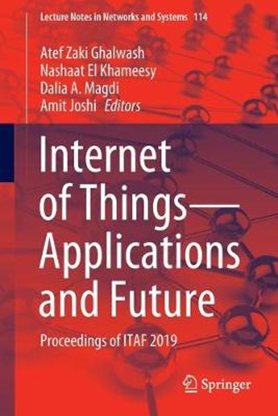 Internet of Things-Applications and Future - Atef Zaki Ghalwash