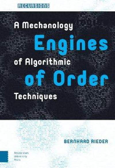 Engines of Order - Bernhard Rieder