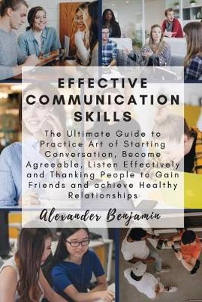 Effective Communication skills - Alexander Benjamin