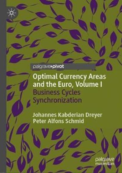 Optimal Currency Areas and the Euro, Volume I - Johannes Kabderian Dreyer