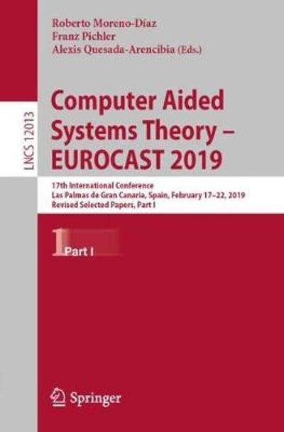 Computer Aided Systems Theory - EUROCAST 2019 - Roberto Moreno-Diaz