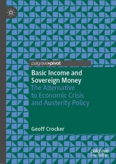Basic Income and Sovereign Money - Geoff Crocker