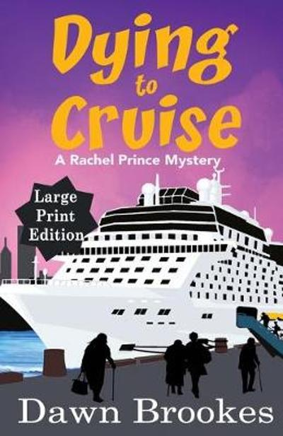 Dying to Cruise Large Print Edition - Dawn Brookes