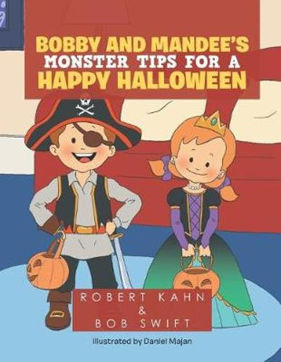 Bobby and Mandee's Monster Tips for a Happy Halloween - Robert Kahn