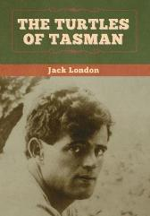The Turtles of Tasman - Jack London