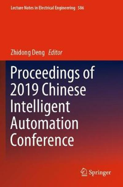 Proceedings of 2019 Chinese Intelligent Automation Conference - Zhidong Deng
