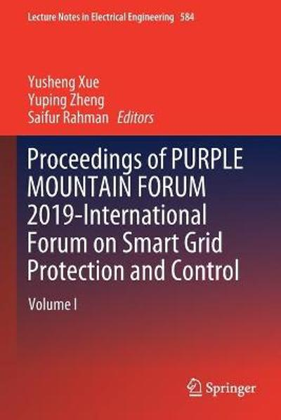 Proceedings of PURPLE MOUNTAIN FORUM 2019-International Forum on Smart Grid Protection and Control - Yusheng Xue