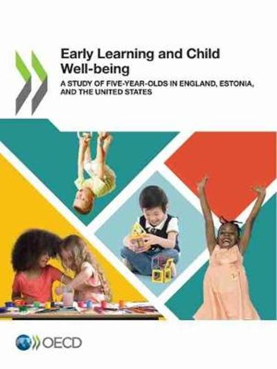 Early Learning and Child Well-Being a Study of Five-Year-Olds in England, Estonia, and the United States - Oecd