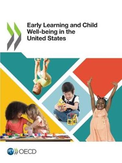 Early Learning and Child Well-Being in the United States - Oecd