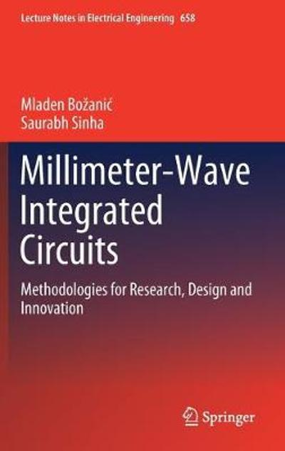 Millimeter-Wave Integrated Circuits - Mladen Bozanic