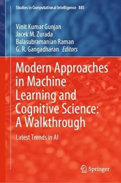 Modern Approaches in Machine Learning and Cognitive Science: A Walkthrough - Vinit Kumar Gunjan