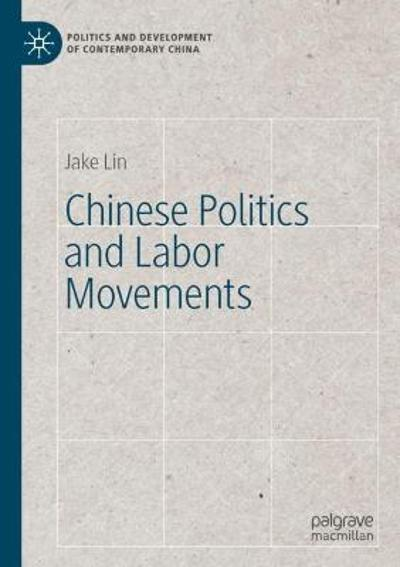 Chinese Politics and Labor Movements - Jake Lin