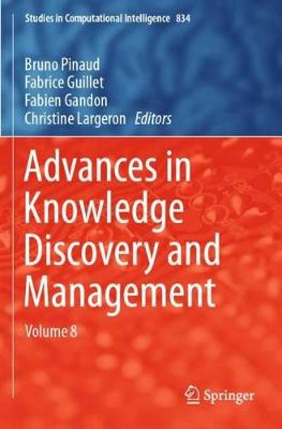 Advances in Knowledge Discovery and Management - Bruno Pinaud