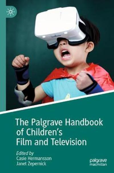 The Palgrave Handbook of Children's Film and Television - Casie Hermansson