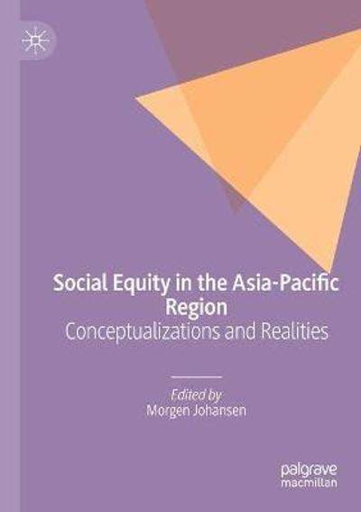 Social Equity in the Asia-Pacific Region - Morgen Johansen