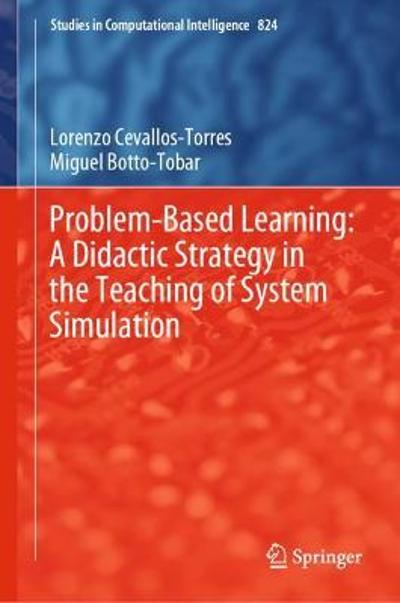 Problem-Based Learning: A Didactic Strategy in the Teaching of System Simulation - Lorenzo Cevallos-Torres