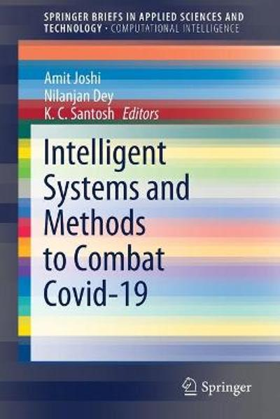 Intelligent Systems and Methods to Combat Covid-19 - Amit Joshi