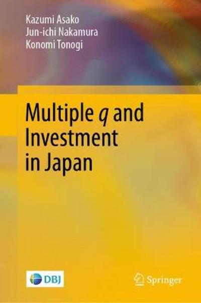 Multiple q and Investment in Japan - Kazumi Asako
