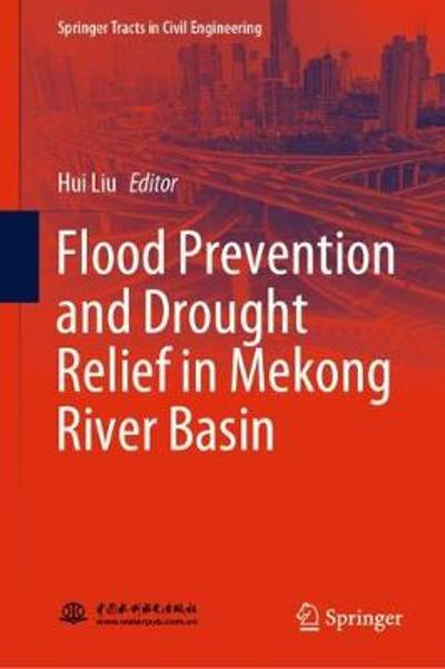 Flood Prevention and Drought Relief in Mekong River Basin - Hui Liu