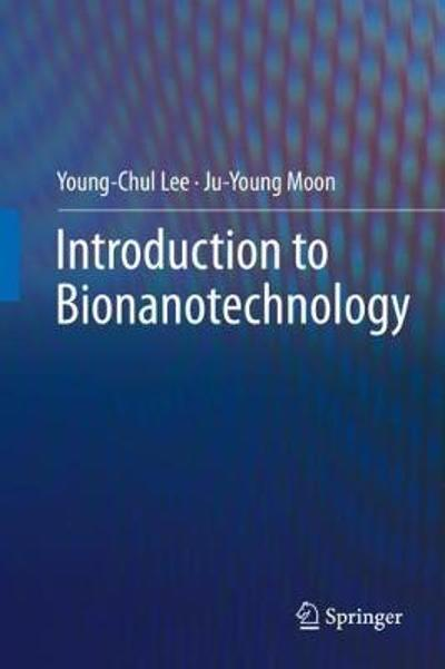 Introduction to Bionanotechnology - Young-Chul Lee