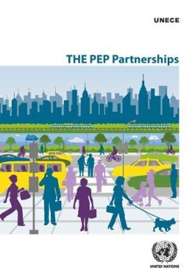 THE PEP Partnerships - United Nations: Economic Commission for Europe