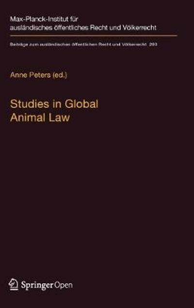 Studies in Global Animal Law - Anne Peters