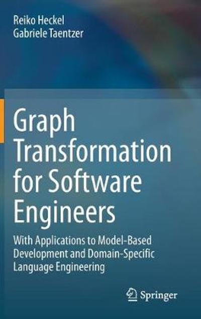 Graph Transformation for Software Engineers - Reiko Heckel