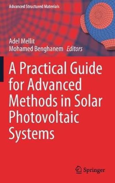 A Practical Guide for Advanced Methods in Solar Photovoltaic Systems - Adel Mellit