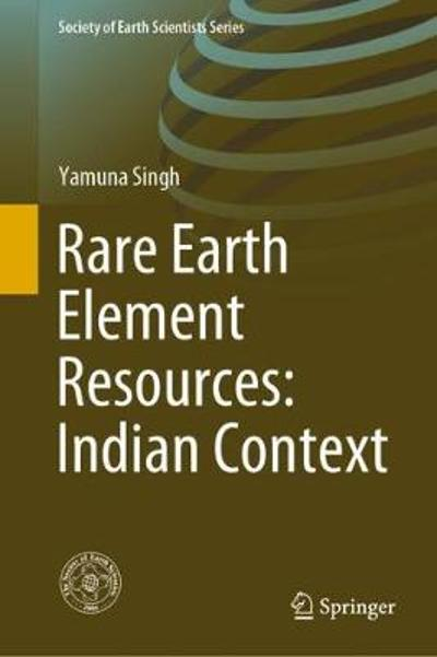 Rare Earth Element Resources: Indian Context - Yamuna Singh