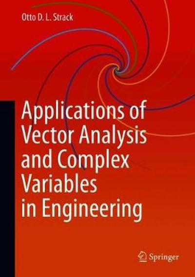 Applications of Vector Analysis and Complex Variables in Engineering - Otto D. L. Strack