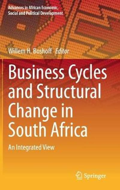 Business Cycles and Structural Change in South Africa - Willem H. Boshoff