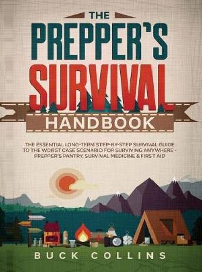 The Prepper's Survival Handbook - Buck Collins