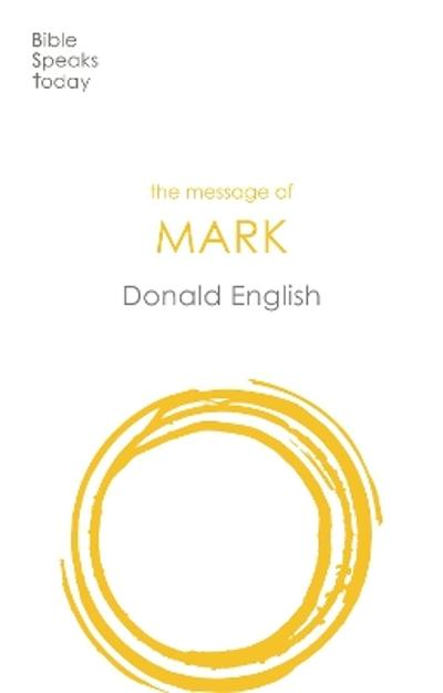 The Message of Mark - Donald English