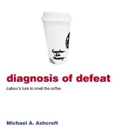 Diagnosis of Defeat - Michael Ashcroft