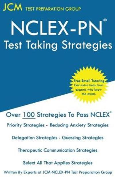 NCLEX-PN Test Taking Strategies - Jcm-Nclex-Pn Test Preparation Group