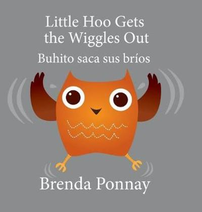 Little Hoo Gets the Wiggles Out / Buhito saca sus brios - Brenda Ponnay