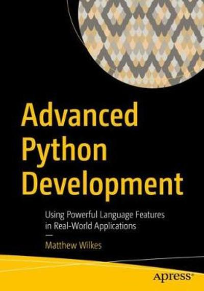 Advanced Python Development - Matthew Wilkes