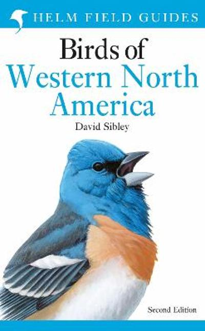 Field Guide to the Birds of Western North America - David Sibley