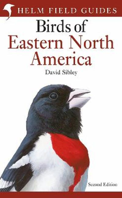 Field Guide to the Birds of Eastern North America - David Sibley