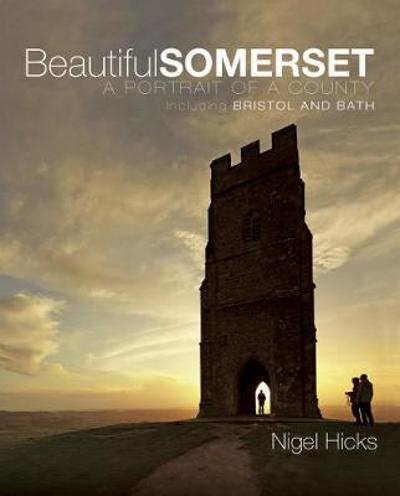 Beautiful Somerset - Nigel Hicks