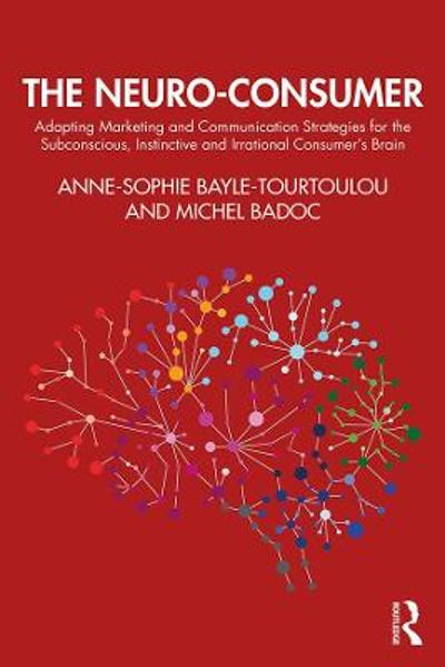 The Neuro-Consumer - Anne-Sophie Bayle-Tourtoulou