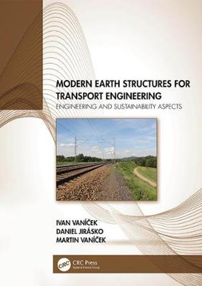 Modern Earth Structures for Transport Engineering - Ivan Vanicek