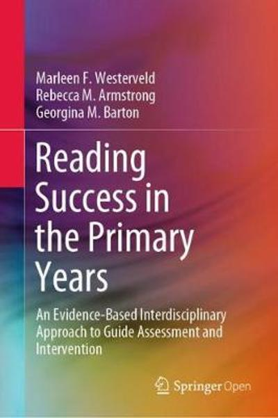 Reading Success in the Primary Years - Marleen F. Westerveld