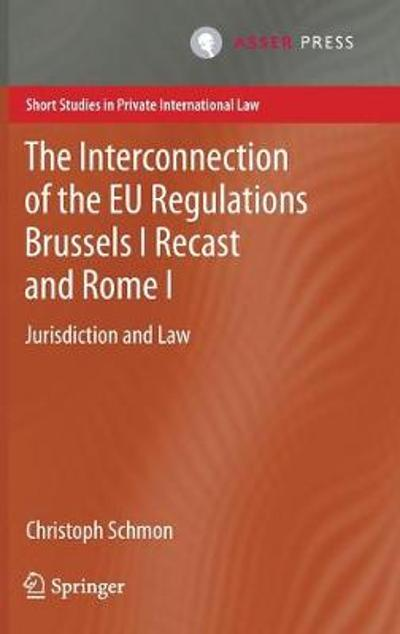 The Interconnection of the EU Regulations Brussels I Recast and Rome I - Christoph Schmon