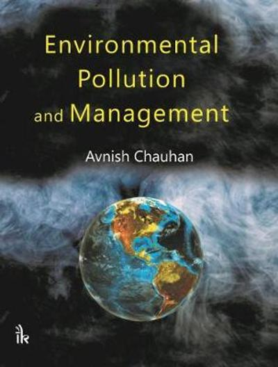 Environmental Pollution and Management - Avnish Chauhan